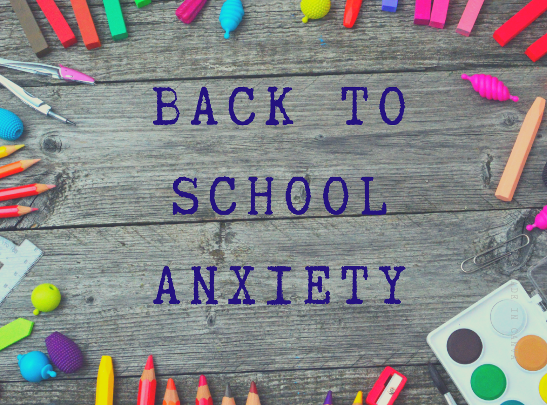 2 Simple Ways to Cope With Back-to-School Anxiety